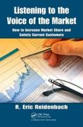 Listening to the Voice of the Market: How to Increase Market Share and Satisfy Current Customers - Reidenbach, R. Eric