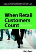 When Retail Customers Count - Ryski, Mark