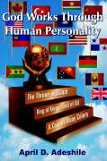 God Works Through Human Personality - Adeshile, April D.