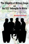 The Illegality of Military Coups and the U.S. Imbroglio in Africa - Butandu, Rigobert N.