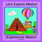 Let's Explore Mexico! - Baum, Maria
