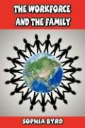 The Workforce and the Family - Byrd, Sophia