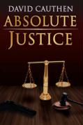Absolute Justice - Cauthen, David