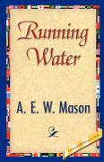Running Water - A. E. W. Mason, E. W. Mason