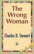 The Wrong Woman - Stewart, Charles D.