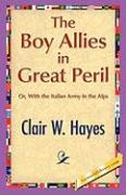 The Boy Allies in Great Peril - Hayes, Clair W.
