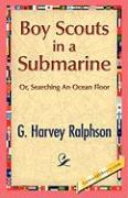 Boy Scouts in a Submarine - Ralphson, G. H.