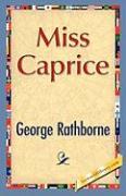 Miss Caprice - Rathborne, George