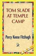 Tom Slade at Temple Camp - Fitzhugh, Percy K.