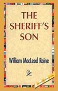 The Sheriff's Son - Raine, William M.