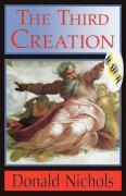 The Third Creation - Nichols, Donald