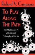 To Play Along the Path - Campagna, Richard V.