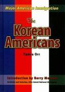 The Korean Americans - Orr, Tamra