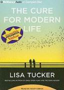 The Cure for Modern Life - Tucker, Lisa