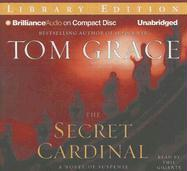The Secret Cardinal: A Novel of Suspense - Grace, Tom