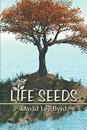Life Seeds - Byrd, David Lee