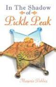 In the Shadow of Pickle Peak - Dobbin, Marjorie