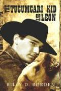 The Tucumcari Kid and Leon - Borden, Billy D.