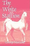 The White Stallion - Martone, Ginny