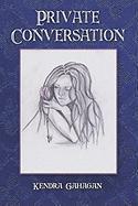 Private Conversation - Gahagan, Kendra