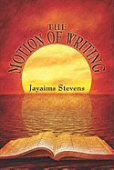 The Motion of Writing - Stevens, Jayaims