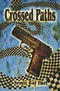 Crossed Paths - Hart, Semie Ray