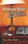 Harrison Davis: Proof Beyond a Reasonable Doubt - Ruble, Trent Allen