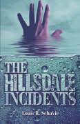The Hillsdale Incidents - Schavie, Louis R.