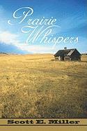Prairie Whispers - Miller, Scott E.