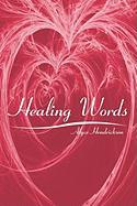 Healing Words - Hendrickson, Alyce