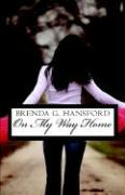 On My Way Home - Hansford, Brenda G.