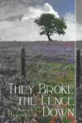 They Broke the Fence Down - Haugabrook, Joseph J.