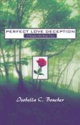 Perfect Love Deception: A Modern-Day Fairy Tale - Boucher, Isobella C.; Boucher, Isabella C.