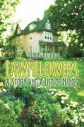 Lawnflowers: A Story and a List of Names - Bauer, Dennis