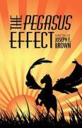 The Pegasus Effect - Brown, Joseph E.