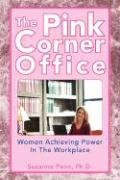 The Pink Corner Office - Penn, Suzanne Ph. D.
