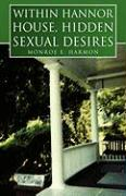 Within Hannor House, Hidden Sexual Desires - Harmon, Monroe E.