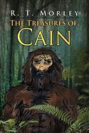 The Treasures of Cain - Morley, R. T.