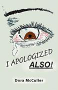 I Apologized Also! - McCuller, Dora
