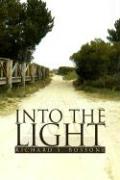 Into the Light - Bossone, Richard S.