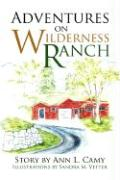 Adventures on Wilderness Ranch - Camy, Ann L.