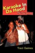 Karaoke in Da Hood - Gaines, Traci