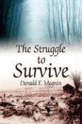 The Struggle to Survive - Megnin, Donald F.