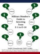 Military Member's Guide to Investing from E-1 to O-10 - Domachowski, Todd H.