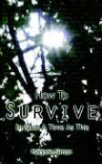 How to Survive in Such a Time as This - Simon, Marjorie