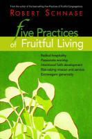 Five Practices of Fruitful Living - Schnase, Robert C.