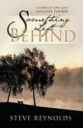 Something Left Behind - Reynolds, Steve