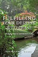 Fulfilling Your Destiny with Ease - Harrison I. Enudi, I. Enudi