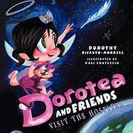 Dorotea and Friends Visit the Hospital - Dorothy Disanto-Morrell, Disanto-Morrell
