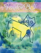 Taylor Bell, the Traveling Kitten: Volume One: A Journey Through the Stars - Ingrid Sanclement, Anna Sanclement